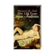 Die 120 Tage von Sodom des Marquis des Sade polarisieren wie kaum ein zweites Werk der Weltliteratur.