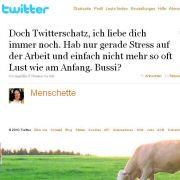 @Menschette hat so ihren Beziehungsstress, der sich auch im Twittern zeigt.