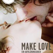 Make Love ist ein sehr modernes, lesenswertes Aufklärungsbuch - auch für Eltern.
