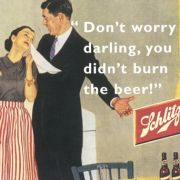 Mach dir keine Sorgen Schatz, das Bier hast du ja nicht anbrennen lassen!