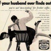 Wenn Ihr Mann jemals herausfindet, dass du nicht den frischesten Kaffee heimbringst ... Wir nehmen an, ...