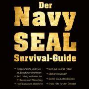 Mit dem «Navy Seal Survival Guide» überleben Sie fast jede Katastrophe, vom Hundeangriff bis zur Terrorwarnung.