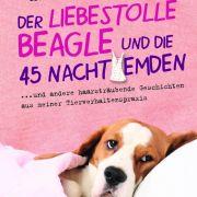 Erleben Sie heitere Geschichten aus der Hundewelt mit «Der liebestolle Beagle und die 45 Nachthemden».