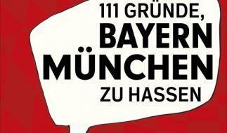 «111 Gründe, Bayern München zu hassen»: Bayern-Gegner erklären, was den Rekordverein und DFB-Pokalsieger 2014 so unsympathisch macht. (Foto)