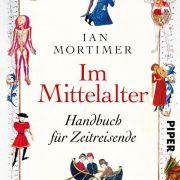 «Im Mittelalter»:Mortimer über ein verkanntes Zeitalter (Foto)