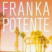 Franka Potentes erster Roman: Allmählich wird es Tag.
