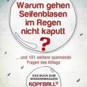 Das Buch «Warum gehen Seifenblasen im Regen nicht kaputt?» gibt es für 9,99 Euro in der gut sortierten Buchhandlung.
