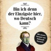 Darum ist die deutsche Sprache am Ende (Foto)