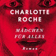 Der neue Roman von Charlotte Roche
