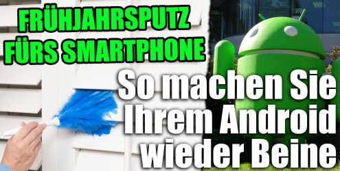 Frühjahrsputz fürs Android