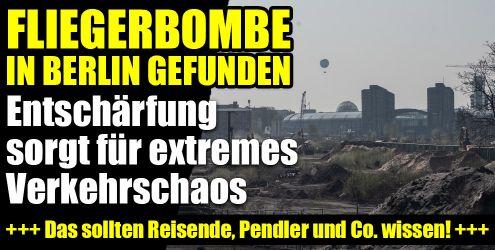 Bomben-Entschärfung in Berlin aktuell
