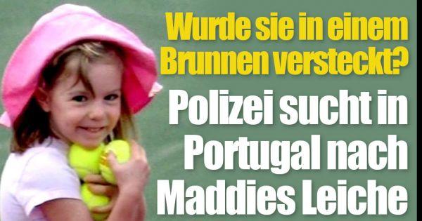 Madeleine McCann News: Im Brunnen versteckt? Polizei sucht in Portugal nach Maddies Leiche