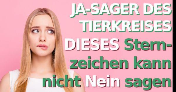 Ewiger Ja-Sager! DIESES Sternzeichen kann nicht Nein...