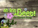 """""""Ab ins Beet! Die Garten-Soap"""""""