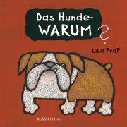 Lila Prap erklärt die vielen Hunde-Warums. Für Kinder von fünf Jahren an.