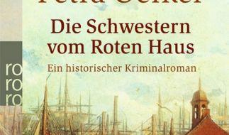«Die Schwestern vom Roten Haus», der neue Krimi von Petra Oelker. (Foto)