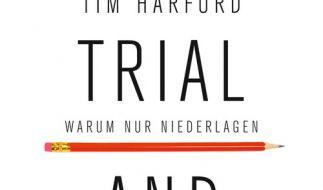 Ein völlig neues Denken fordert Tim Harford in Trial And Error ein. (Foto)