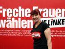 «Freche Frauen wählen Die Linke»: Mit diesem Slogan wirbt Bärbel Beuermann um Stimmen für ihre Parte (Foto)