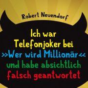 Großartige Beichten: Das Buch Ich war Telefonjoker bei ‹Wer wird Millionär› und habe absichtlich falsch geantwortet.