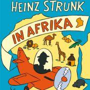 Das neue Buch: Heinz Strunk in Afrika