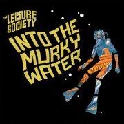 Into The Murky Water  von The Leisure Society ist aus der Zeit gefallen.
