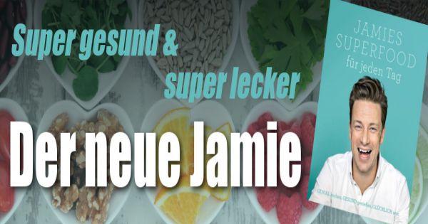 jamie oliver jamies superfood f r jeden tag super gesund und super lecker der neue jamie. Black Bedroom Furniture Sets. Home Design Ideas