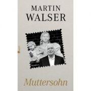 Martin Walser holt ganz weit aus und lässt seine Hauptfigur glauben, nur von seiner Mutter erschaffen worden zu sein.