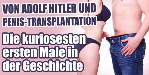 Von Penis-Transplantation und Adolf Hitler