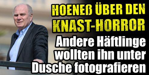 Uli Hoeneß über den Knast-Horror