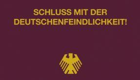 Schluss mit der Deutschenfeindlichkeit! (Foto)