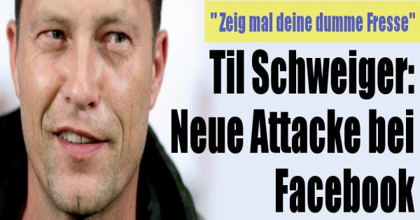 til schweiger attacke bei facebook tatort star p belt zur ck zeig mal deine dumme fresse. Black Bedroom Furniture Sets. Home Design Ideas