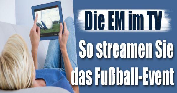 fußball em streaming
