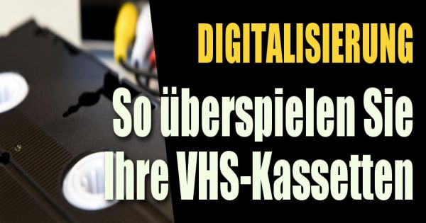 vhs kassetten digitalisieren so berspielen sie ihre videokassetten. Black Bedroom Furniture Sets. Home Design Ideas