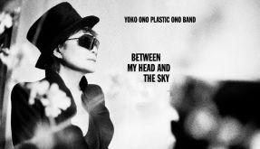 Yoko Ono Plastic Ono Band: Between My Head And The Sky (Foto)