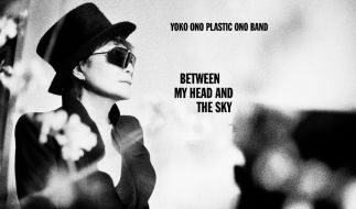 Yoko Ono Plastic Ono Band: Between My Head And The Sky (Foto)