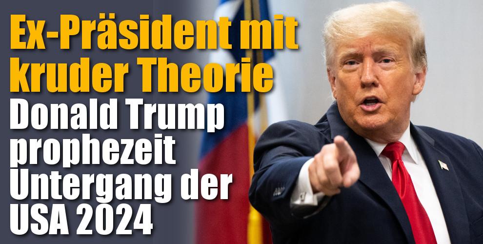 Donald Trump: Ex-Präsident mit kruder Theorie: Untergang der USA im Jahr 2024 (Foto)