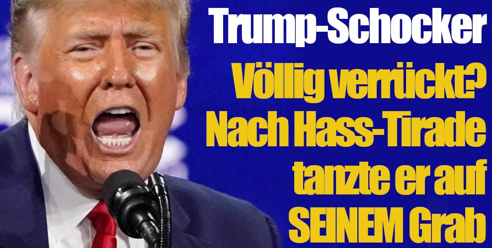 Donald Trump News: Völlig verrückt? Nach wüster Hass-Tirade tanzte er auf SEINEM Grab (Foto)