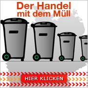 Der Handel mit dem Müll