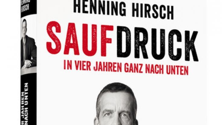 «Saufdruck» von Henning Hirsch.