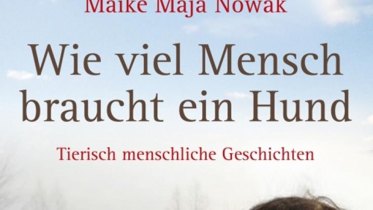 Maja Nowak weiß, wie Hunde ticken. «Wie viel Mensch braucht ein Hund» ist ihr mittlerweile drittes Buch.