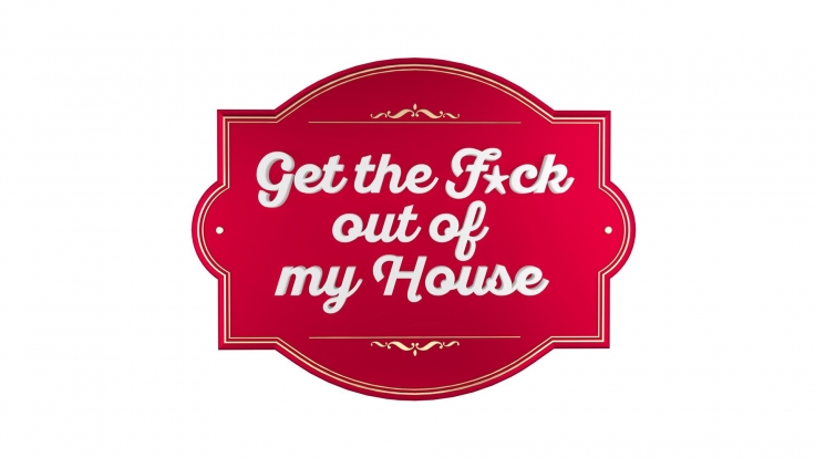 Get the F*ck out of my House bei ProSieben